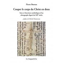 Couper le corps du christ en deux sens et fonctions symboliques d 39 un chirographe figur du xiie - Couper un tonneau en deux ...