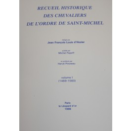 Recueil historique des Chevaliers de l'Ordre de Saint Michel TOME 1