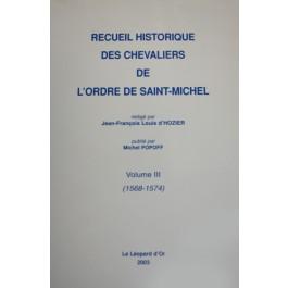 Recueil historique des Chevaliers de l'Ordre de Saint Michel TOME 3