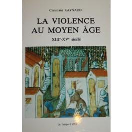 La violence au Moyen-Âge (XIIIe - XVe siècle)