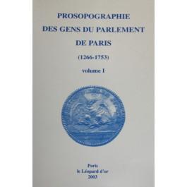 Prosopographie des gens du Parlement de Paris (1266-1753) TOMES 1 et 2