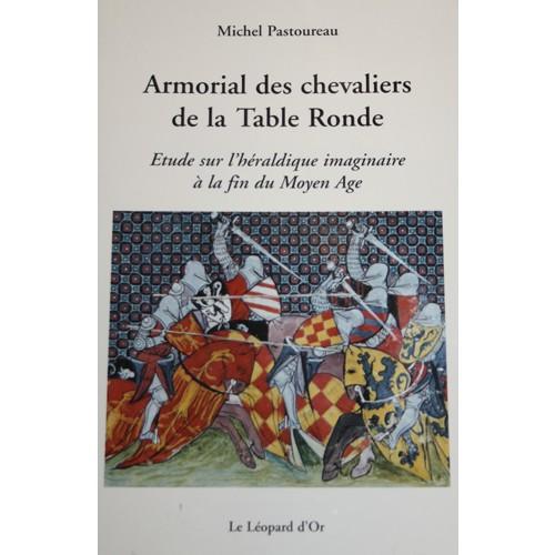 Armorial des chevaliers de la table ronde etude sur l - Keu chevalier de la table ronde ...