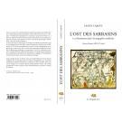 L'Ost des Sarrasins : Les Musulmans dans l'iconographie médiévale (France-Flandre XIIIe-XVe siècle)