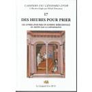 Les Cahiers du Léopard d'or VOLUME 17 : Des Heures pour prier - Les Livres d'heures en Europe méridionale du Moyen-âge à la Renaissance