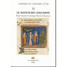 Les Cahiers du Léopard d'or VOLUME 16 : Le Manuscrit enluminé - Etudes réunies en hommage à Patricia Stirnemann