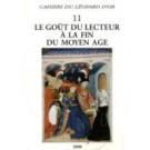 VOLUME 11 : Le goût du lecteur à la fin du Moyen-Âge
