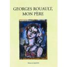Georges Rouault, mon père