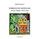 Symboles du Moyen Âge : Animaux, végétaux, couleurs, objets