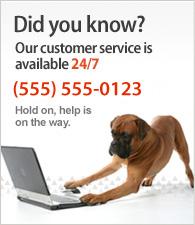 Notre service client et disponible 24h/24 et 7j/7. Appelez-nous au 01 02 03 04 05.